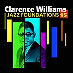 Clarence Williams Jazz Foundations Vol. 15