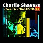 Charlie Shavers Jazz Foundations Vol. 13