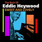 Eddie Heywood Sweet And Lovely(The Best Of)