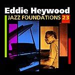Eddie Heywood Jazz Foundations Vol. 23
