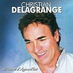 Christian Delagrange D'hier Et D'aujourd'hui