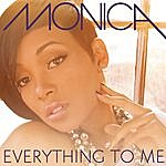 Monica Everything To Me (Single)