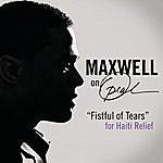 Maxwell Fistful Of Tears (Single)