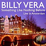 Billy Vera Something Like Nothing Before (Live In Amsterdam)