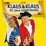 Klaus & Klaus 25 Jahre Küsten - Knaller