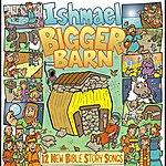Ishmael Bigger Barn