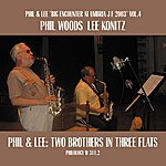 Phil Woods Phil & Lee: Two Brothers In Three Flats