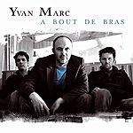 Yvan Marc À Bout De Bras