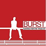 Burst Waiting For The Train/Ace
