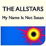 Allstars My Name Is Not Susan (2-Track Single)