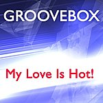 Groove Box My Love Is Hot! (3-Track Maxi-Single)