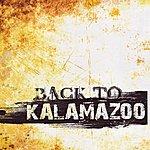 Kalamazoo Back To Kalamazoo