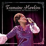 Tramaine Hawkins I Never Lost My Praise Live