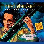 Ravi Shankar Rare And Glorious
