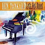 Ben Tankard Let's Get Quiet: The Smooth Jazz Experience