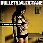 Bullets & Octane In The Mouth Of The Young
