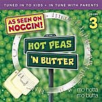 Hot Peas 'N Butter Hot Peas 'n Butter Vol. 3, Mo Hotta, Mo Butta