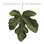 Caedmon's Call Overdressed