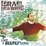 Israel & New Breed A Deeper Level