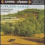 Morton Gould Composers Conduct Appalachian Spring; The Tender Land: Suite; Fall River Legend