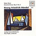 Ross Pople Händel: Water Music; Concerto Grosso Op. 3/3