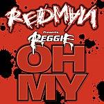 "Redman Redman Presents Reggie ""Oh My""  (Edited) (Single)"