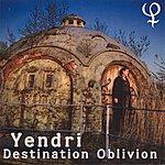 Yendri Destination Oblivion