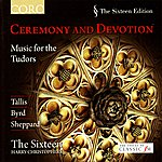 Harry Christophers Ceremony And Devotion - Music For The Tudors