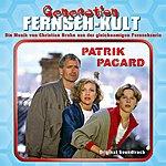 Christian Bruhn Generation Fernseh-Kult - Patrik Pacard(Original Soundtrack)