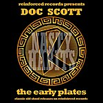 Doc Scott Reinforced Presents Doc Scott - The Early Plates