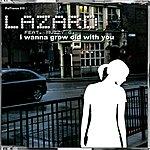 Lazard I Wanna Grow Old With You (2-Track Single)