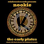 Nookie Reinforced Presents Nookie - The Early Plates