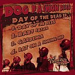 Dog Fashion Disco Day Of The Dead EP
