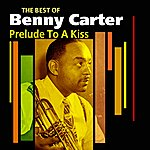 Benny Carter Prelude To A Kiss(The Best Of)