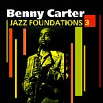 Benny Carter Jazz Foundations Vol. 3