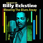 Billy Eckstine Blowing The Blues Away(The Best Of)