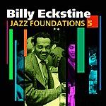 Billy Eckstine Jazz Foundations Vol. 5
