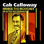 Cab Calloway Minnie The Moocher(Selected Recordings)