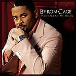 Byron Cage With All Of My Might (Single)
