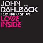 John Dahlbäck Love Inside (Albin Myers & Jonas Sellberg Remix)