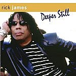 Rick James Deeper Still