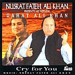 Rahat Fateh Ali Khan Cry For You - Vol.1