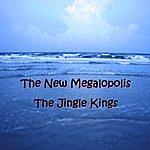 The Jingle Kings The New Megalopolis