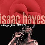 Isaac Hayes Isaac Hayes Sings For Lovers