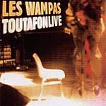 Les Wampas Toutafonlive (Live 96)