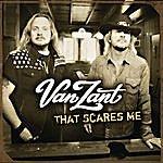 Van Zant That Scares Me (Single)