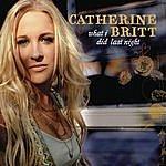 Catherine Britt What I Did Last Night (Single)