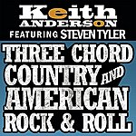 Keith Anderson Three Chord Country And American Rock & Roll (Single)