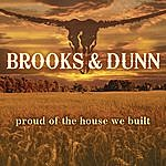 Brooks & Dunn Proud Of The House We Built (Single)