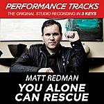Matt Redman You Alone Can Rescue (Premiere Performance Plus Track)